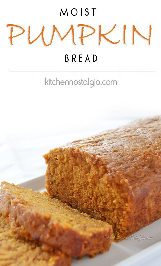 Moist Pumpkin Bread - see what is the trick to keeping it super moist! - kitchennostalgia.com
