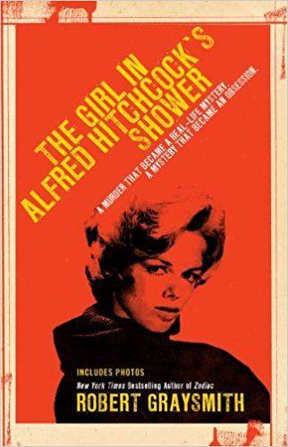 The Girl in Alfred Hitchcock's Shower: Robert Graysmith: 9780425232316: Amazon.com: Books