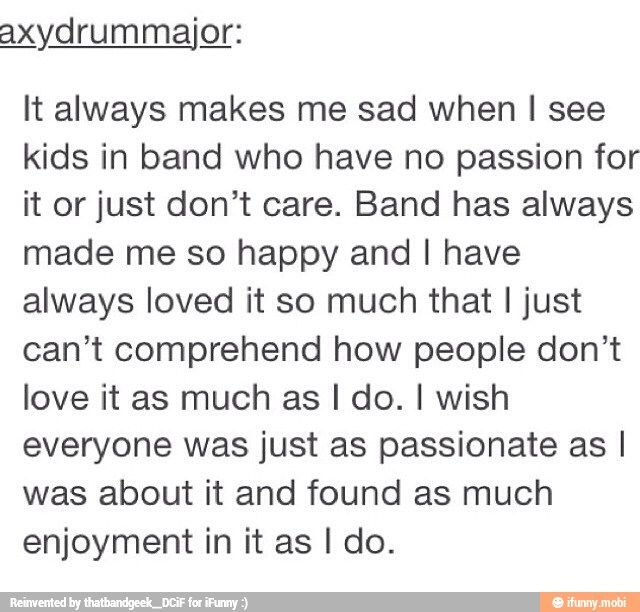 It Also Makes Me Sad When Kids Are Only In Band Because They Say Their  Parents