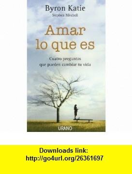 Amar lo que es (Spanish Edition) (9788479536732) Byron Katie , ISBN-10: 847953673X  , ISBN-13: 978-8479536732 ,  , tutorials , pdf , ebook , torrent , downloads , rapidshare , filesonic , hotfile , megaupload , fileserve