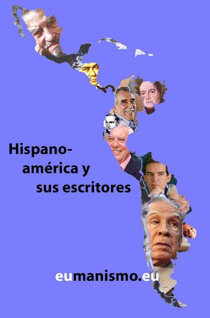 Eumanismo: Escritores Hispanoamericanos y mapa de Hispanoamérica