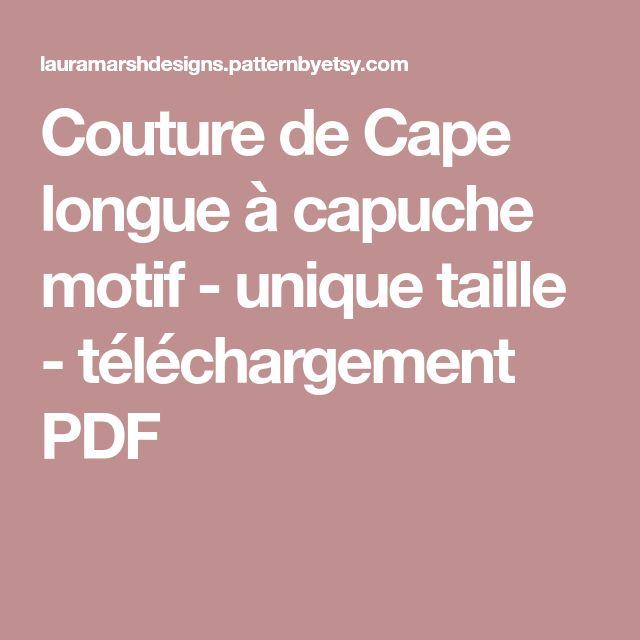 Couture de Cape longue à capuche motif - unique taille - téléchargement PDF