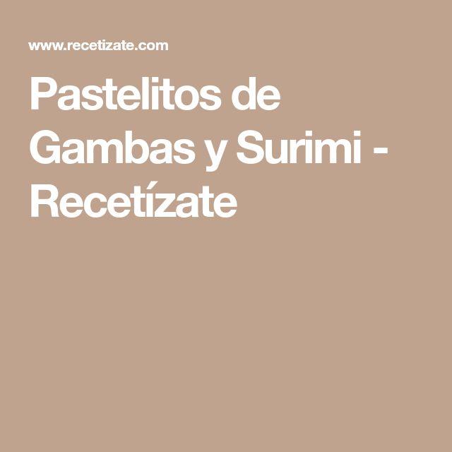 Pastelitos de Gambas y Surimi - Recetízate
