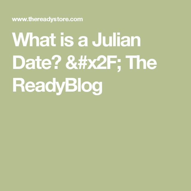 What is a Julian Date? / The ReadyBlog