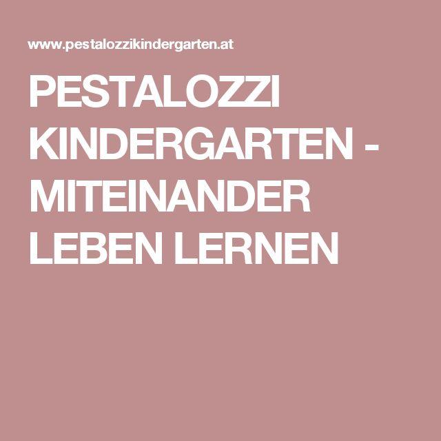 PESTALOZZI KINDERGARTEN - MITEINANDER LEBEN LERNEN