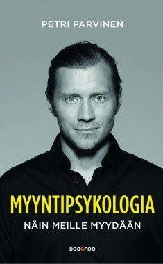 Myyntipsykologia. Tekijä: Petri Parviainen.