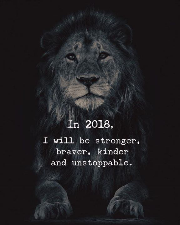 In 2018 Ill be stronger braver kinder and unstoppable