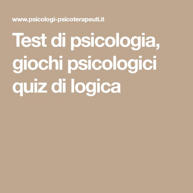 Test di psicologia, giochi psicologici quiz di logica