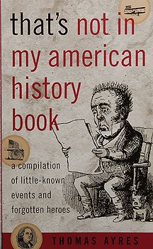 Thats not in my american history book - The history we werent taught in school - sounds interesting!