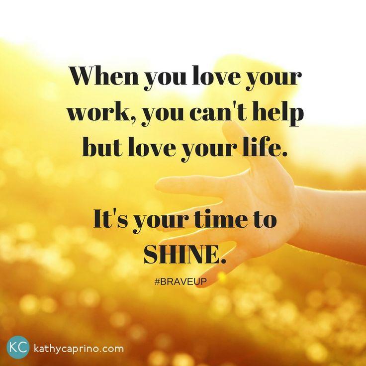 Brave up - do work you love. - kathycaprino.com