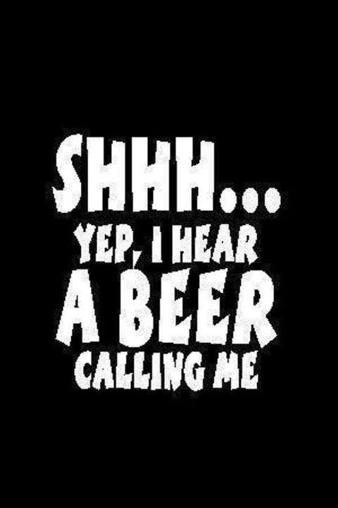 When beer is calling you better answer!!