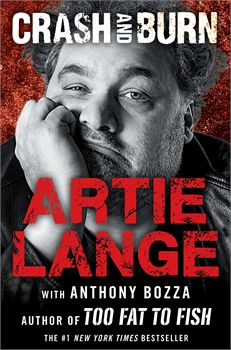 With Crash and Burn, Artie Lange goes all-in, confessing a story that is as shocking as it is funny, ever tempered by his characteristic humor, self-awareness, and inimitable way with words. #artielange #memoir