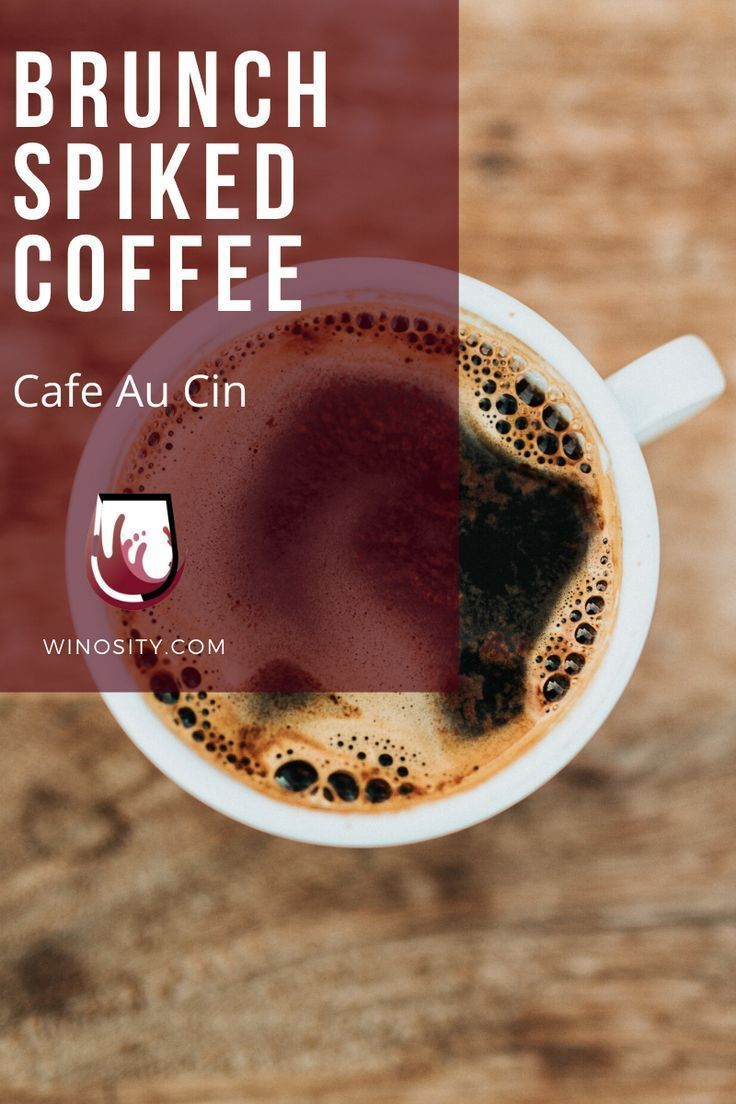 Spiked Coffee Makes For An Easy Brunch Recipe You Have To Have Morning Coffee With Breakfast Anyway W In 2020 Wine Cocktail Recipes Easy Brunch Recipes Wine Desserts