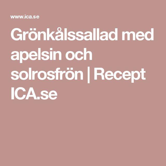 Grönkålssallad med apelsin och solrosfrön | Recept ICA.se