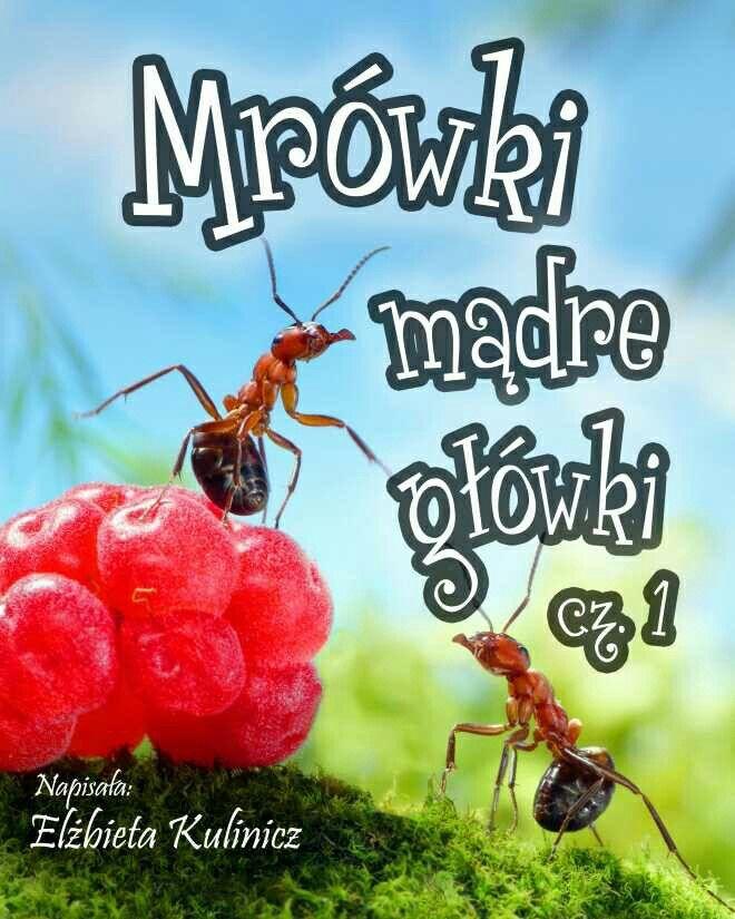Mrówki mądre główki, cz. 1 http://loloki.pl/opowiadania/677
