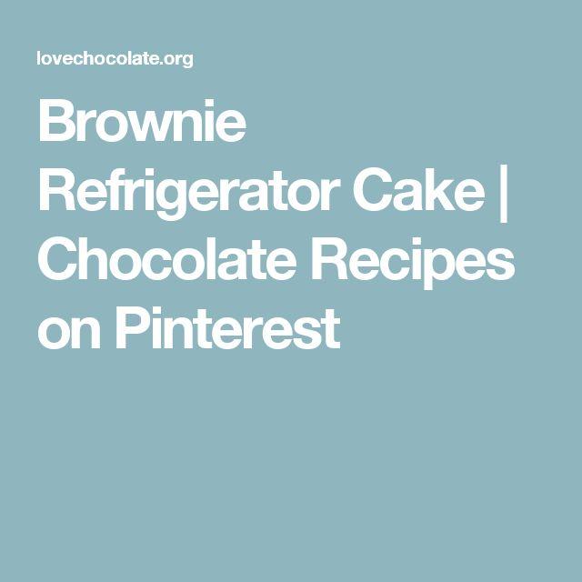 Brownie Refrigerator Cake | Chocolate Recipes on Pinterest