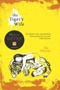 The Tiger's Wife, by Tea Obreht