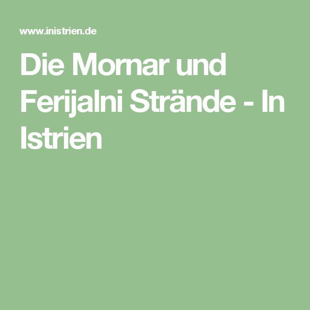 Die Mornar und Ferijalni Strände - In Istrien