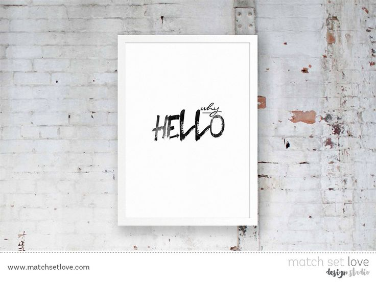 Why Hello Instant downloadable Poster, Printable Poster, Typography Poster, Entrance Poster, Welcome Poster. by MatchSetLove on Etsy