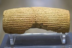 "Cyrus Cylinder. ""...I am Cyrus. King of the world. When I entered Babylon...I did not allow anyone to terrorize the land...I kept in view the needs of the people and all its sanctuaries to promote their well-being...I put an end to their misfortune. The Great God has delivered all the lands into my hand; the lands that I have made to dwell in a peaceful habitation..."" Site of Babylon, archaeologists discover a clay cylinder, inscribed record of capture of Babylon by the Persian king Cyrus…"