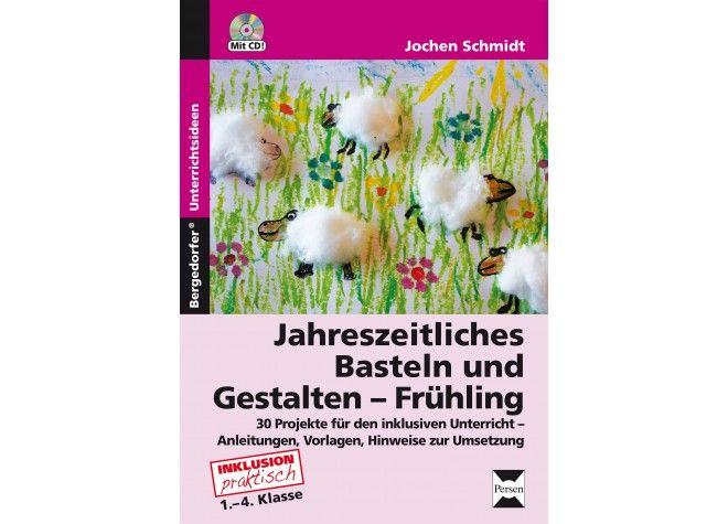Jahreszeitliches Basteln und Gestalten - Frühling, Buch inkl. CD, 1.-4. Klasse von Persen bei Spielundlern online bestellen