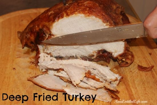 How To Deep Fry a Turkey - looking for a moist, juicy, delicious Thanksgiving turkey!? Look no further than this recipe... http://www.annsentitledlife.com/recipes/how-to-deep-fry-a-turkey/