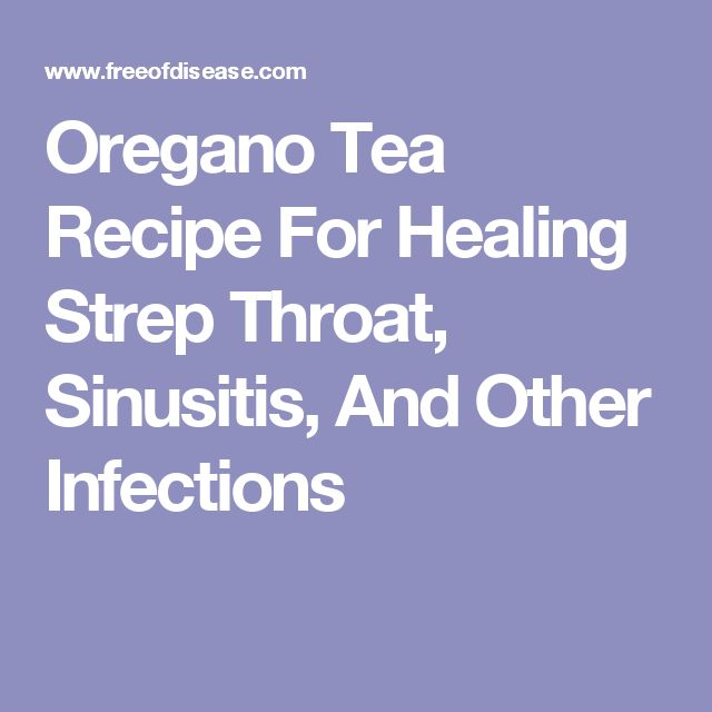 Oregano Tea Recipe For Healing Strep Throat, Sinusitis, And Other Infections