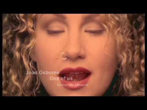 """Joan Osborne - What if God Was One of Us.  """"One of these nights at about twelve o'clock, this whole earth's gonna reel and rock...  Things thay'll tremble and cry for pain for the Lord's gonna come in his heavenly airplane."""""""