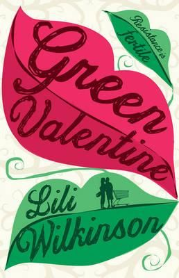 55. Green Valentine - Lili Wilkinson