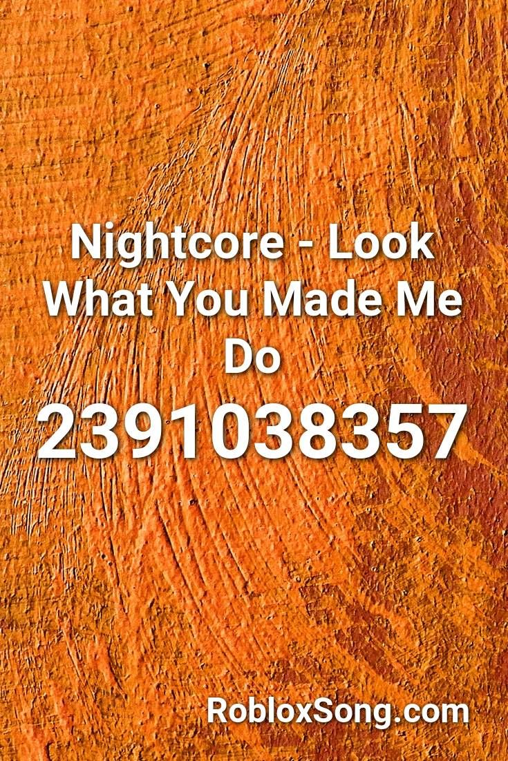 Fake Love Roblox Code Nightcore Look What You Made Me Do Roblox Id Roblox Music Codes In 2020 Nightcore Roblox Coding