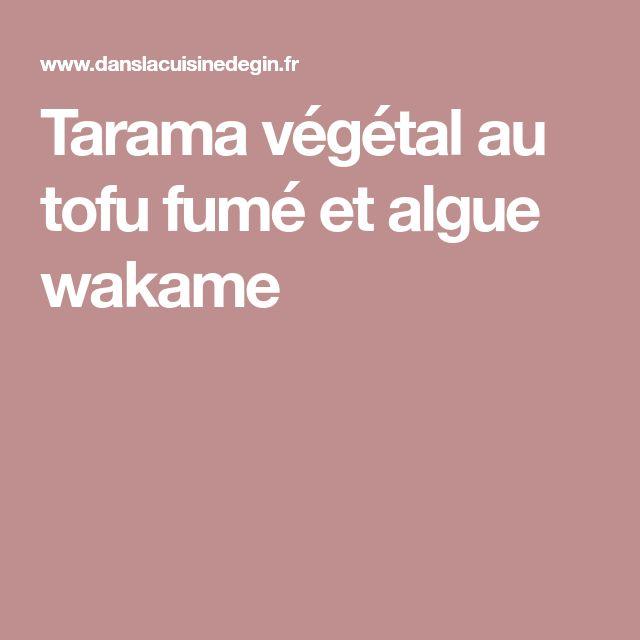 Tarama végétal au tofu fumé et algue wakame