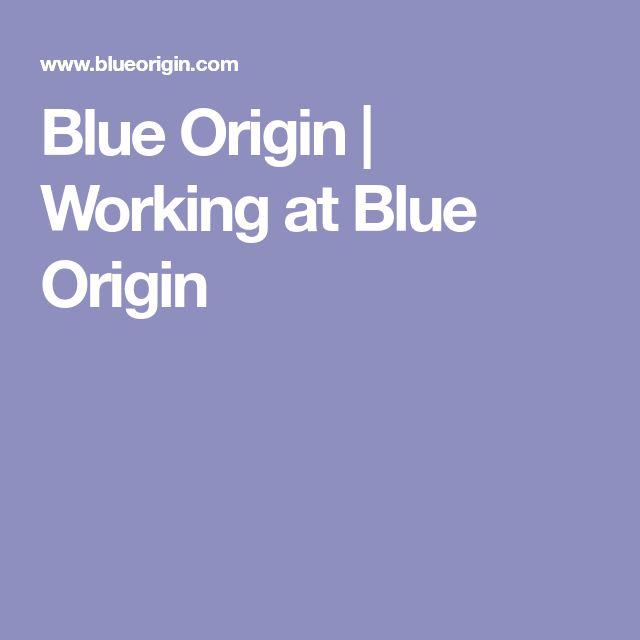 Blue Origin Working At Blue Origin Blue Origin The Originals Blue