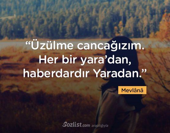 Üzülme cancağızım. Her bir yara'dan, haberdardır Yaradan.   - Mevlana   #sözler #anlamlısözler #güzelsözler #manalısözler #özlüsözler #alıntı #alıntılar #alıntıdır #alıntısözler #şiir #edebiyat