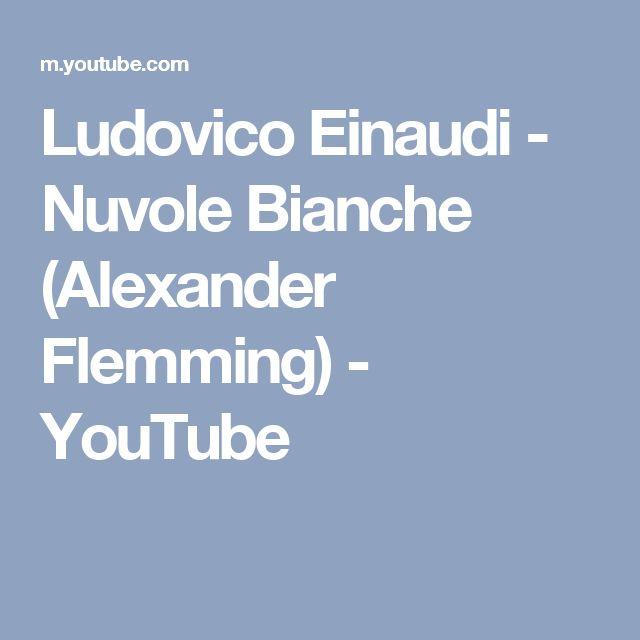 Ludovico Einaudi - Nuvole Bianche (Alexander Flemming) - YouTube