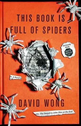 This Book Is Full of Spiders: Seriously, Dude, Don't Touch It by David Wong - David and John are embroiled in a series of horrifying yet mind-bogglingly ridiculous events caused primarily by their own gross incompetence.  (Bilbary Town Library: Good for Readers, Good for Libraries)