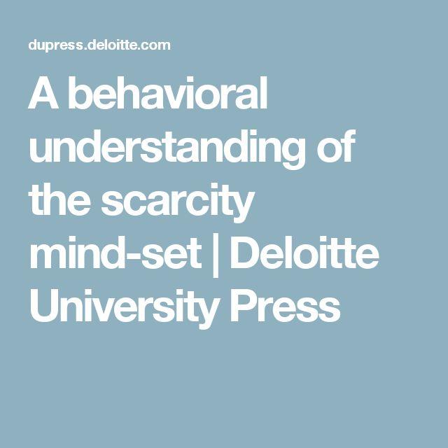 A behavioral understanding of the scarcity mind-set | Deloitte University Press