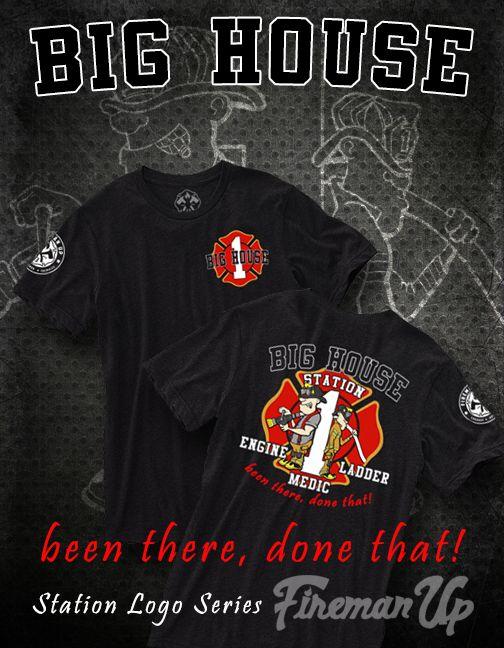 Big House - Station Logo series - Firefighter Apparel | Fireman Up