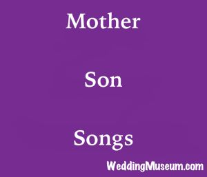 A mother's lover for her son is expressed with our list of mother son songs. The songs are great for the mother groom dance at weddings.