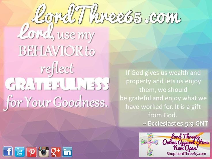 ~ Ecclesiastes 5:19 GNT  #LordThree65 | LordThree65.com Online Store now featuring inspirational products and apparel! Like us on Facebook, Follow us on Twitter, Google+, Instagram, LinkedIn