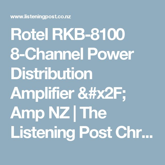 Rotel RKB-8100 8-Channel Power Distribution Amplifier / Amp NZ | The Listening Post Christchurch and Wellington