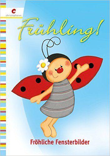 Frühling!: Fröhliche Fensterbilder: Amazon.de: Stephanie Feghelm, Manuela Franke, Angelika Kipp, Kerstin van der Linde, Sabine Uhl-Fischer: Bücher