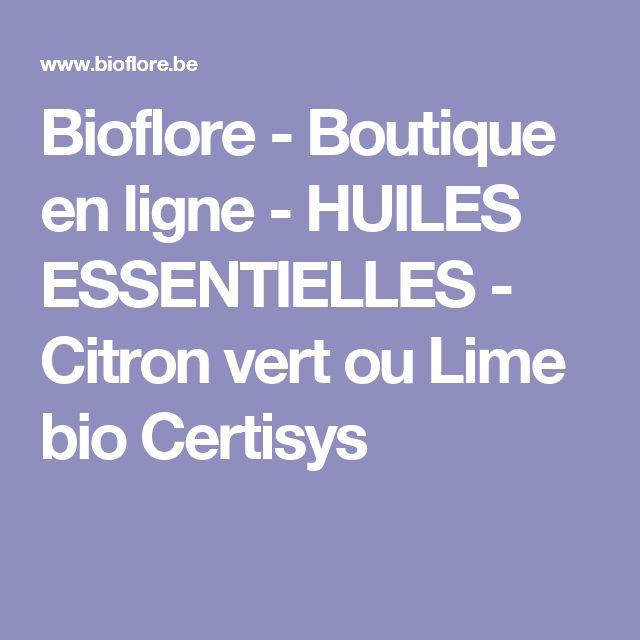 Bioflore - Boutique en ligne - HUILES ESSENTIELLES - Citron vert ou Lime bio Certisys