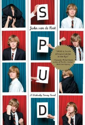 """Spud by John van de Ruit.  Thirteen-year-old John """"Spud"""" Milton keeps a diary of a his first year at an elite boys-only boarding school in South Africa, which includes tales of bizarre housemates and embarrassingly dysfunctional parents."""