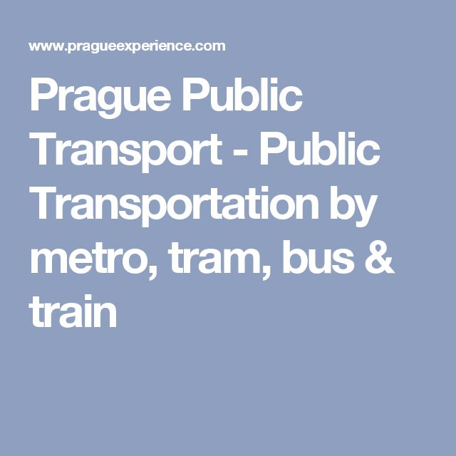 Prague Public Transport - Public Transportation by metro, tram, bus & train