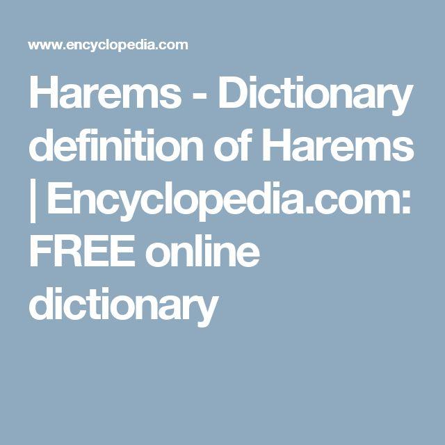 Harems - Dictionary definition of Harems | Encyclopedia.com: FREE online dictionary