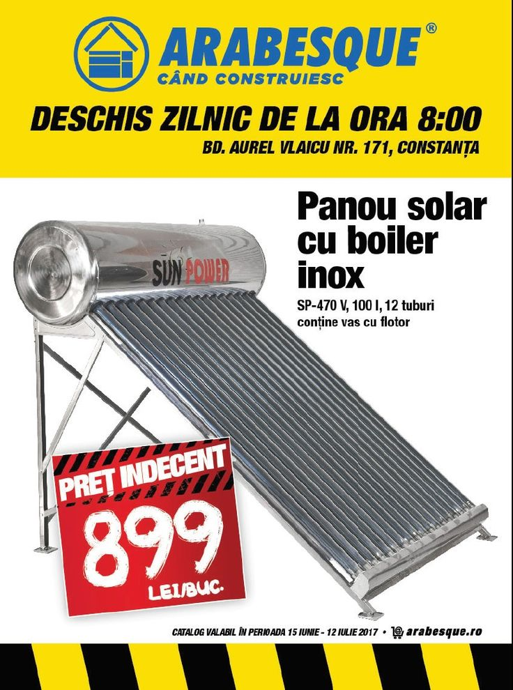 Catalog Arabesque Romania Oferte & Produse Iulie 2017! Oferte: panou solar cu boiler inox, 12 tuburi, contine vas cu flotor 899 lei; cabina de dus patrata