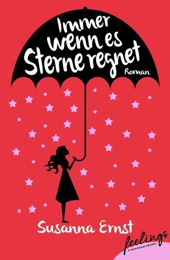 """""""Immer wenn es Sterne regnet"""" von Susanna Ernst - ein heiterer Liebesroman von feelings!"""