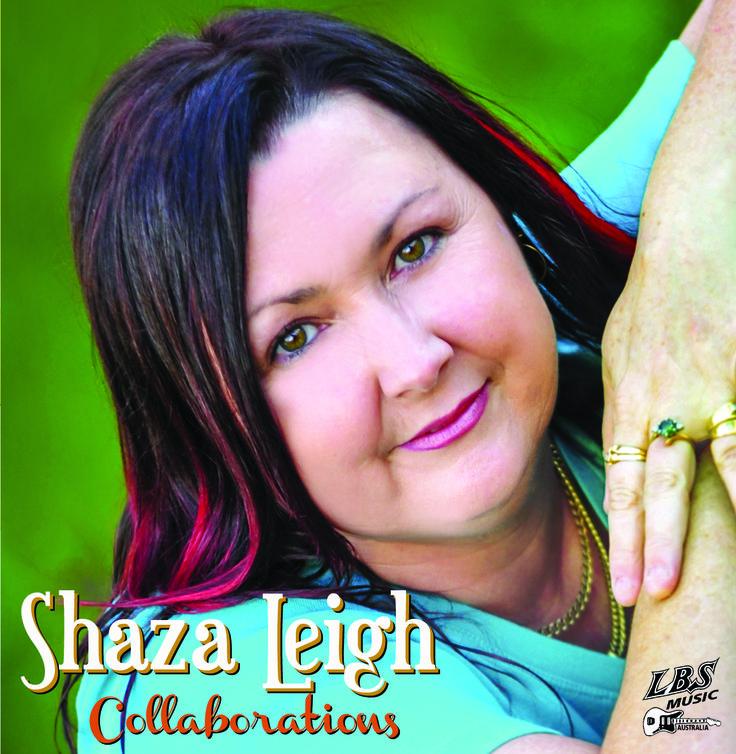 2015 'Collaborations' - #LBS154CD  #ShazaLeigh, #AustralianCountryMusic, #LBSMusic, #Collaborations