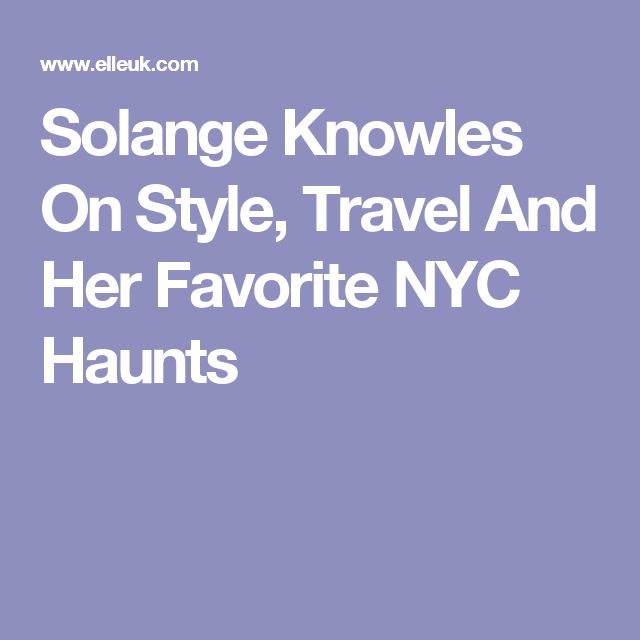 Solange Knowles On Style, Travel And Her Favorite NYC Haunts
