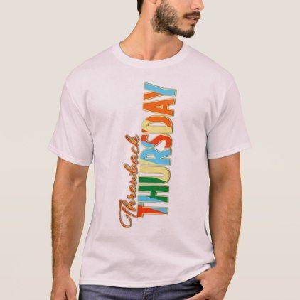 #100ANB - Throwback THURSDAY Unique Graphic Prints T-Shirt - #thursday #thursdays
